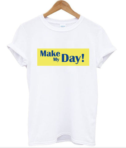 make my day shirt