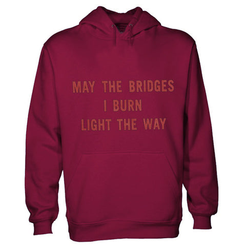may the bridges i burn light the way hoodie