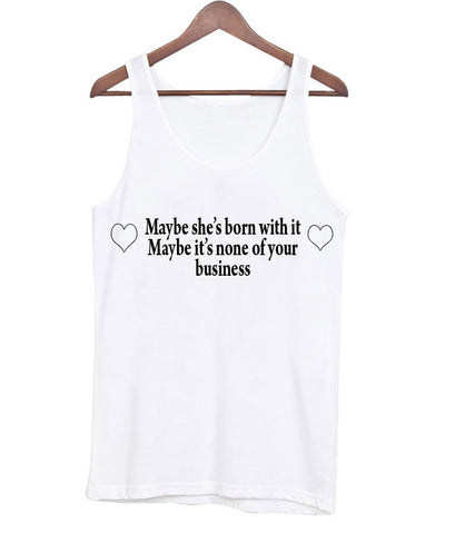 maybe she's born tanktop