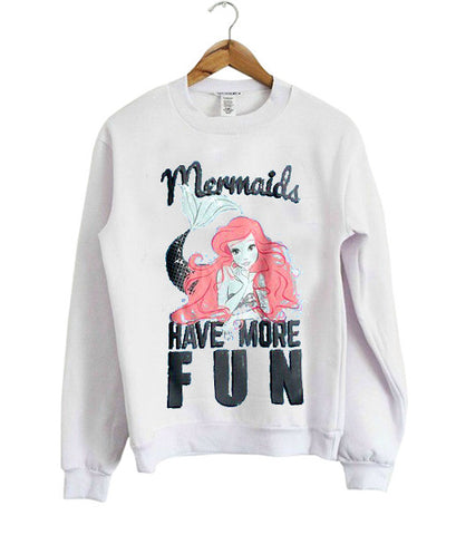 mermaid have more fun sweatshirt