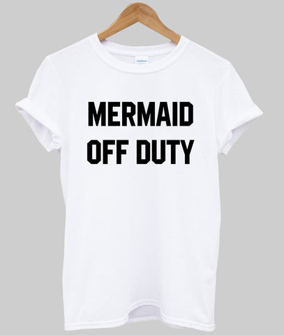mermaid off duty  T shirt