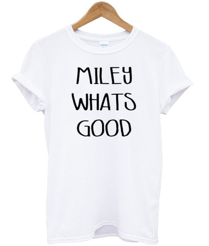 miley whats tshirt