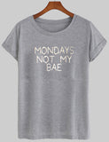 mondays not my bae tshirt