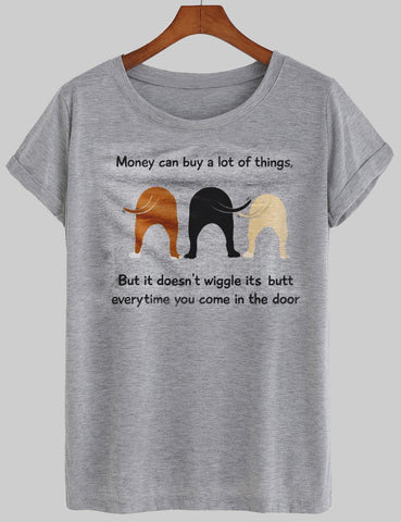 money can buy a lot of things T shirt