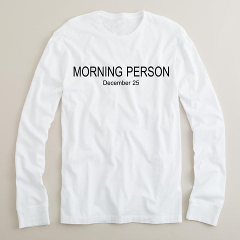 morning person long sleeve