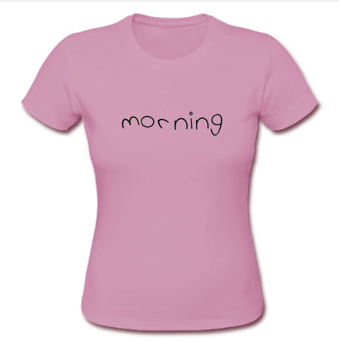 morning tshirt
