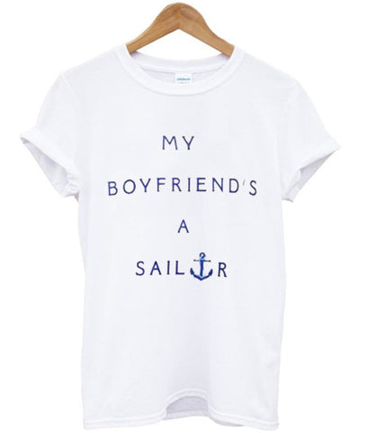 my boyfriend a sailor T shirt