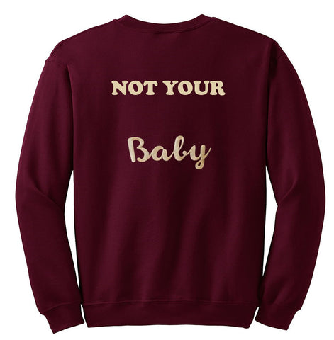 not your baby sweatshirt back