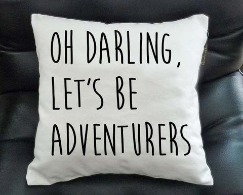 oh darling let's be adventures Pillow case