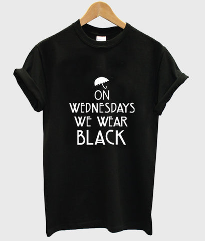 On wednesdays we wear black T shirt