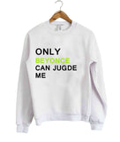 only beyonce sweatshirt