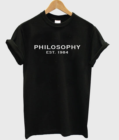 philosophy est 1984 T shirt
