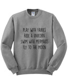 play with fairies ride a unicorn sweatshirt