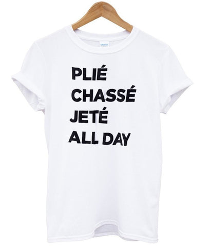 plie chasse jete all day shirt