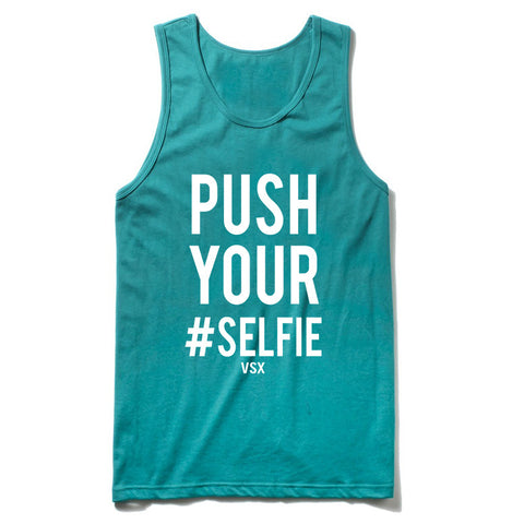 push your selfie tanktop