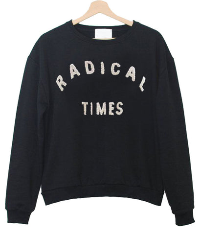 radical times sweatshirt