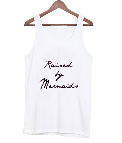 raised by mermaid tanktop