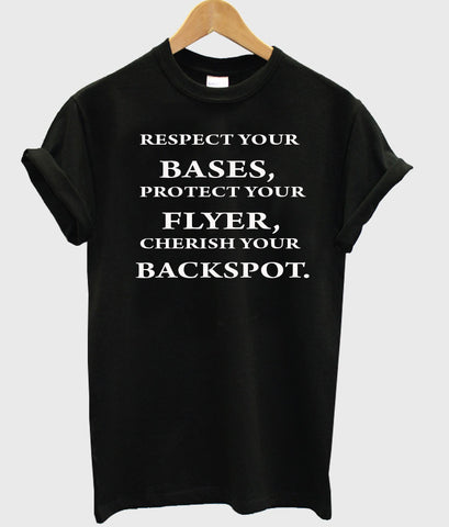 respect your bases, tshirt