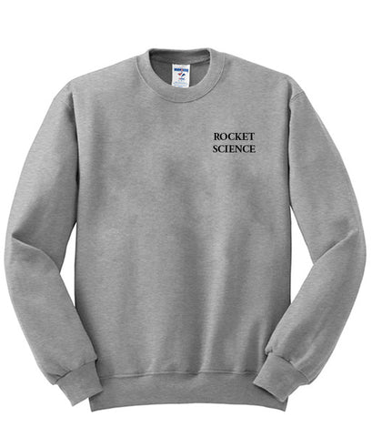 rocket science sweatshirt