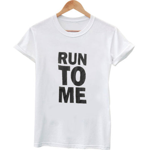 run to me shirt