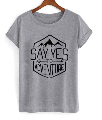 say yes to adventure T shirt