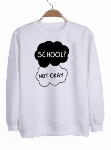 school not okay sweatshirt