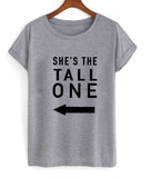 she's the tall one T shirt