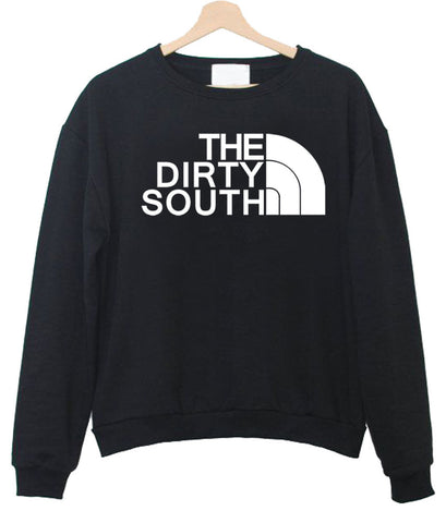 the dirty south sweatshirt