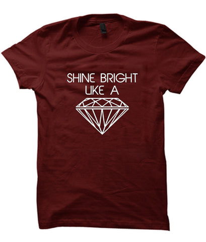 shine bright like a diament tshirt
