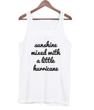 shunshine mixed with a little hurricane tanktop