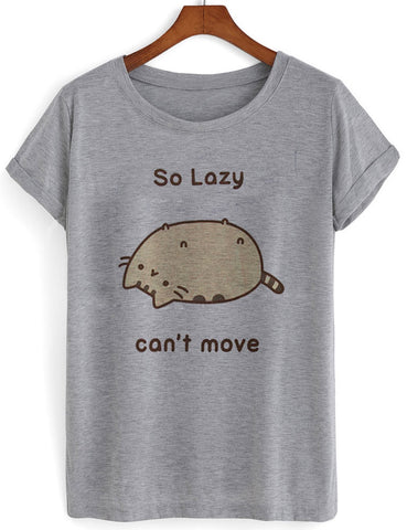 so lasy cant move T shirt