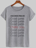 soccer girl problems T shirt