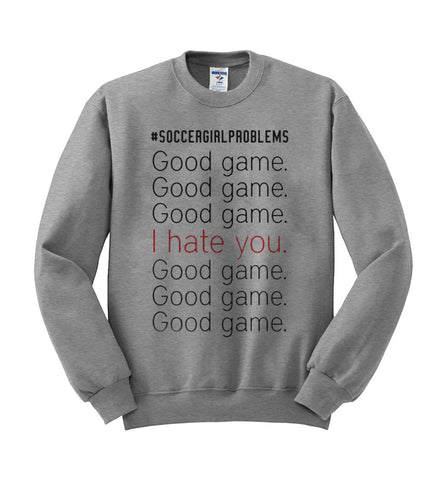 soccer girl problems sweatshirt