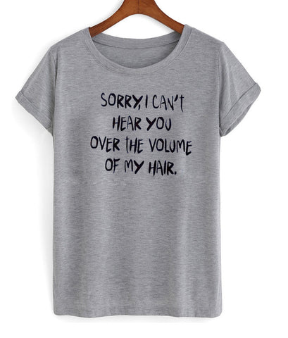 sorry, i can't hear you tshirt