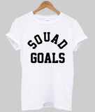 squad goals T shirt