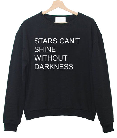 stars can't shine sweatshirt