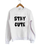 stay cute sweatshirt