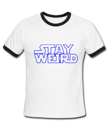 stay weird tshirt ringer