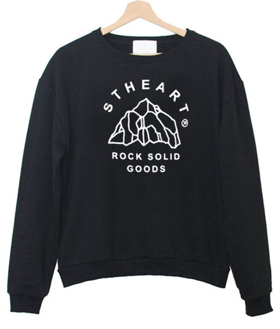 stheart rock solid good sweatshirt