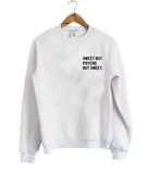 sweet but psycho but sweet sweatshirt