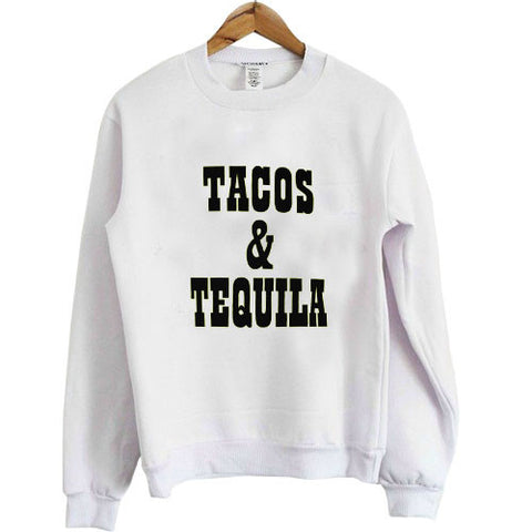 tacos and tequila sweatshirt