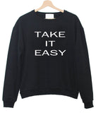 take it easy sweatshirt