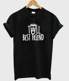tall besfriend T shirt