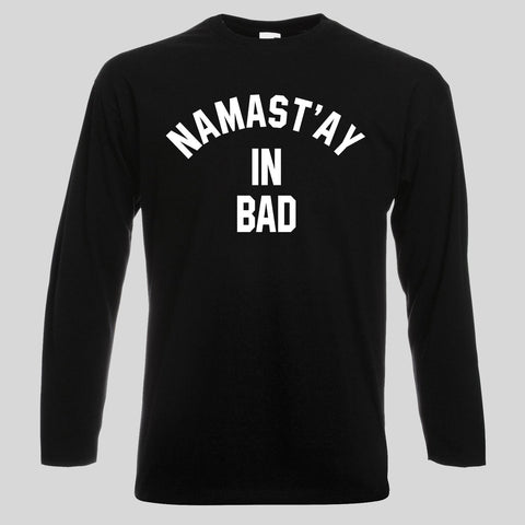 Namast'ay in bad sweatshirt