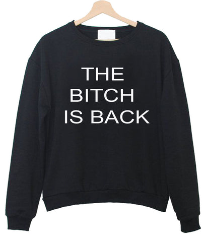 the bitch sweatshirt