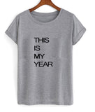 this is my year T shirt