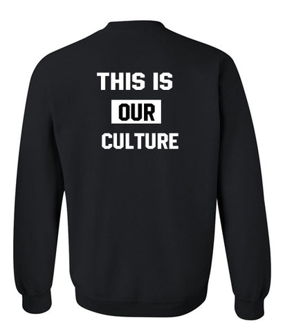 this is our culture sweatshirt back