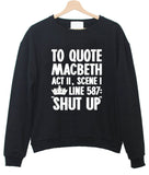 to quote macbeth sweatshirt