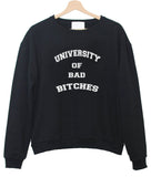 university of bad bitches sweatshirt