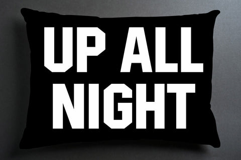 up all night pillow case